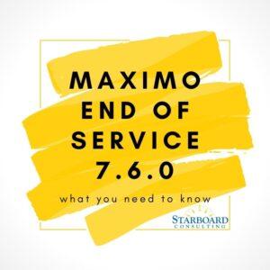 Maximo 7.6.0 End of Service_800