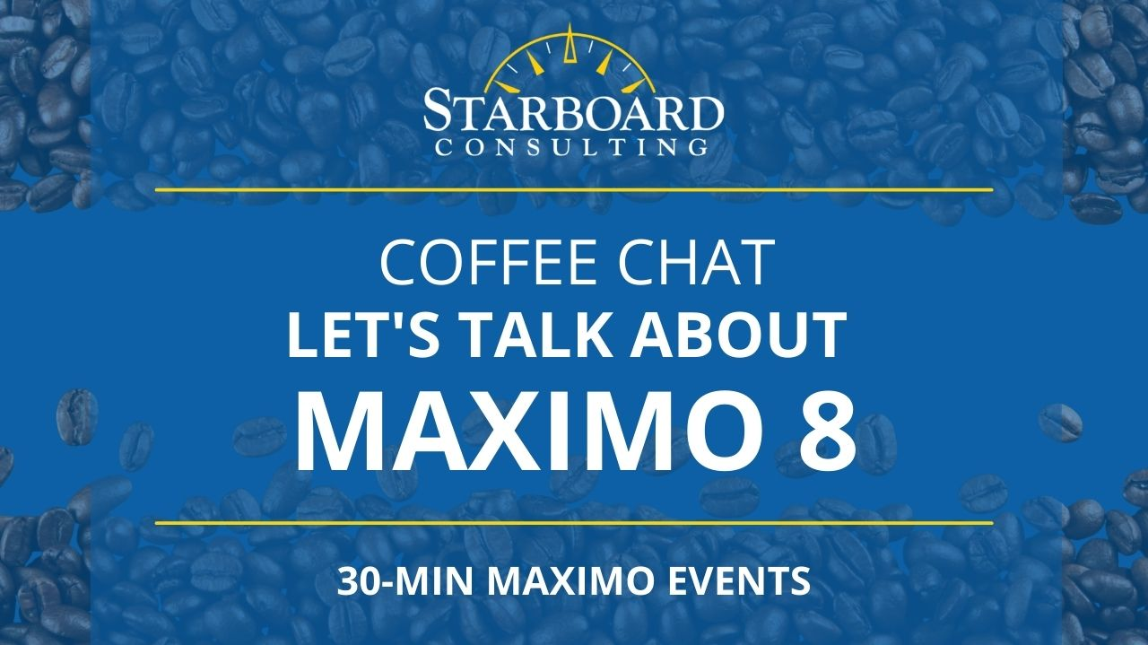 Lets Talk About Maximo 8